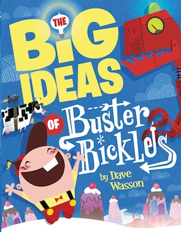 Book The Big Ideas Of Buster Bickles by Dave Wasson