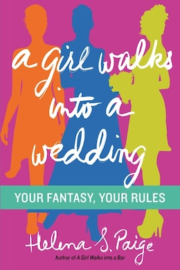 Book A Girl Walks Into a Wedding: Your Fantasy, Your Rules by Helena S. Paige