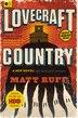 Lovecraft Country: A Novel by Matt Ruff