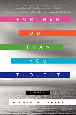 Book Further Out Than You Thought: A Novel by Michaela Carter