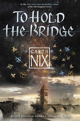 Book To Hold the Bridge by Garth Nix
