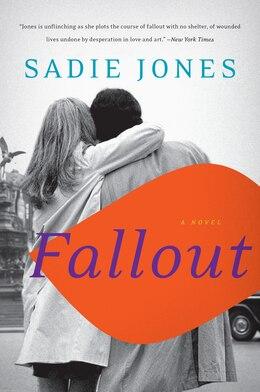 Book Fallout: A Novel by Sadie Jones