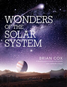 Book Wonders of the Solar System by Brian Cox