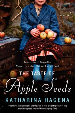 Book The Taste Of Apple Seeds: A Novel by Katharina Hagena