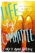 Life By Committee by Corey Ann Haydu