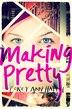 Making Pretty by Corey Ann Haydu