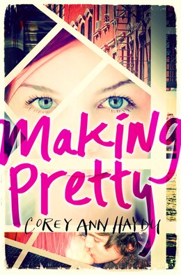 Book Making Pretty by Corey Ann Haydu