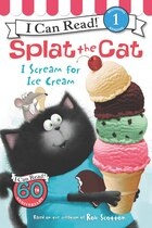 Splat the Cat: I Scream for Ice Cream: I Scream For Ice Cream