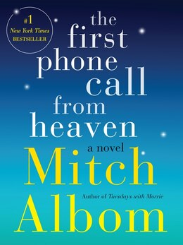 Book The First Phone Call from Heaven: A Novel by Mitch Albom