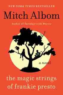 The Magic Strings of Frankie Presto: A Novel by Mitch Albom
