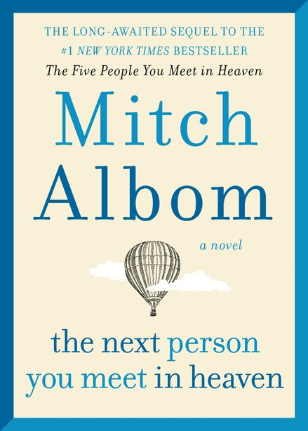 The Next Person You Meet in Heaven: The Sequel To The Five People You Meet In Heaven by Mitch Albom