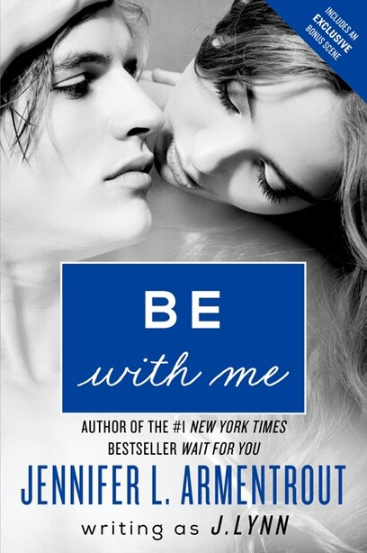 Be with Me: A Novel by J. Lynn