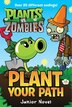 Plants Vs. Zombies: Plant Your Path Junior Novel: Plant Your Path Junior Novel