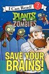 Plants Vs. Zombies: Save Your Brains!: Save Your Brains! by Catherine Hapka