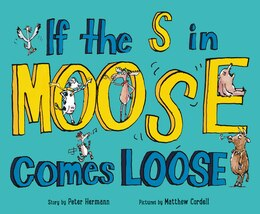 Book If The S In Moose Comes Loose by Peter Hermann