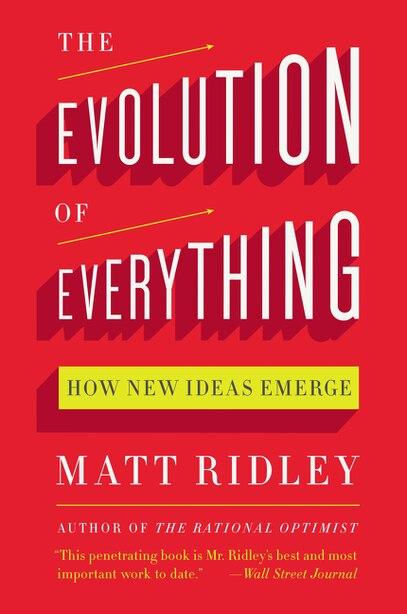 The Evolution of Everything: How New Ideas Emerge de Matt Ridley