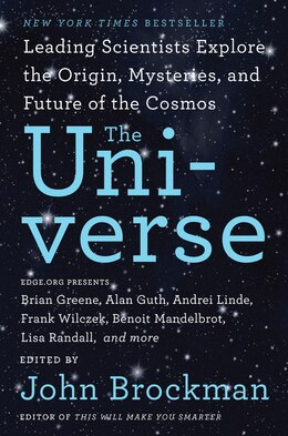 Book The Universe: Leading Scientists Explore The Origin, Mysteries, And Future Of The Cosmos by John Brockman
