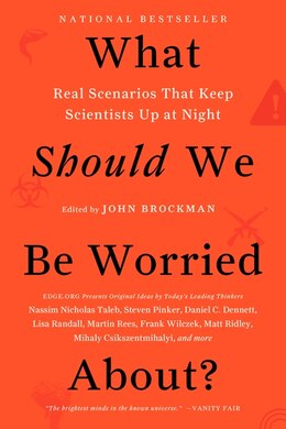 Book What Should We Be Worried About?: Real Scenarios That Keep Scientists Up At Night by John Brockman