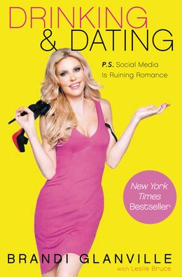 Book Drinking And Dating: P.S. Social Media Is Ruining Romance by Brandi Glanville
