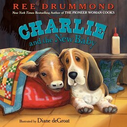 Book Charlie And The New Baby by Ree Drummond