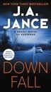 Downfall: A Brady Novel Of Suspense by J. A. Jance