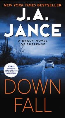 Book Downfall: A Brady Novel Of Suspense by J. A. Jance