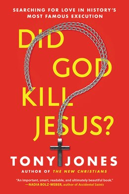 Book Did God Kill Jesus?: Searching For Love In History's Most Famous Execution by Tony  Jones