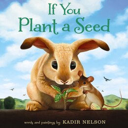 Book If You Plant A Seed by Kadir Nelson