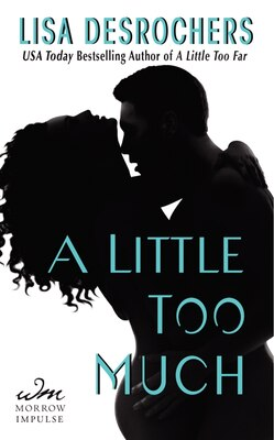 Book A Little Too Much by Lisa Desrochers