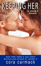 Keeping Her: A Losing It Novella