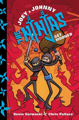 Book Joey And Johnny, The Ninjas: Get Mooned: Get Mooned by Kevin Serwacki