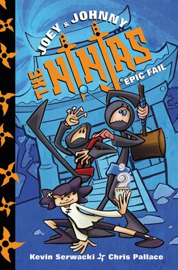 Book Joey And Johnny, The Ninjas: Epic Fail by Kevin Serwacki