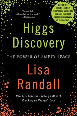 Book Higgs Discovery: The Power Of Empty Space: The Power Of Empty Space by Lisa Randall