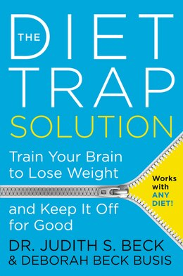 Book The Diet Trap Solution: Train Your Brain To Lose Weight And Keep It Off For Good by Judith S., Phd Beck