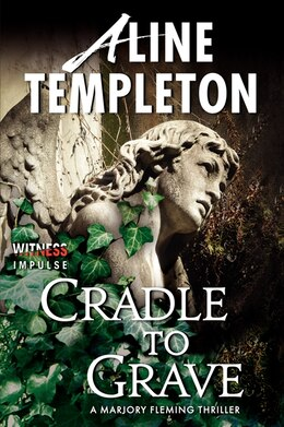 Book Cradle To Grave: A Marjory Fleming Thriller by Aline Templeton