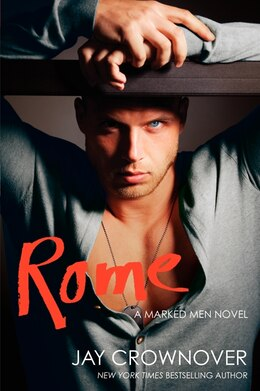 Book Rome: A Marked Men Novel by Jay Crownover