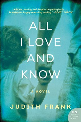Book All I Love And Know: A Novel by Judith Frank