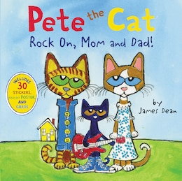 Book Pete The Cat: Rock On, Mom And Dad!: Rock On, Mom And Dad! by James Dean