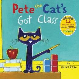 Book Pete the Cat's Got Class by James Dean