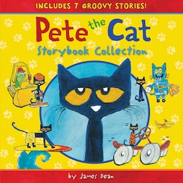 Book Pete the Cat Storybook Collection: 7 Groovy Stories! by James Dean