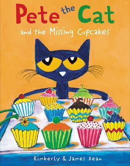 Book Pete the Cat and the Missing Cupcakes by James Dean