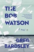The Bob Watson: A Novel