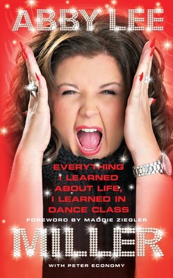 Book Everything I Learned About Life, I Learned In Dance Class by Abby Lee Miller