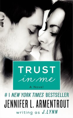 Book Trust in Me: A Novel by J. Lynn