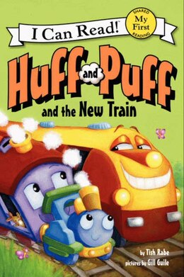 Book Huff And Puff And The New Train by Tish Rabe