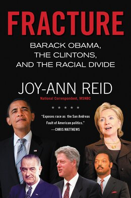 Book Fracture: Barack Obama, the Clintons, and the Racial Divide by Joy-Ann Reid