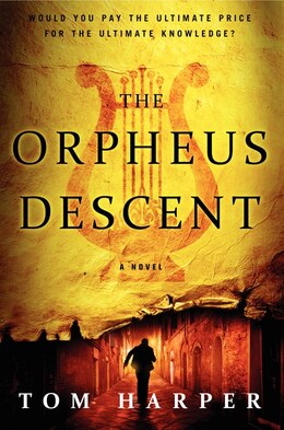 Book The Orpheus Descent: A Novel by Tom Harper