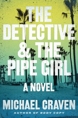 Book The Detective & The Pipe Girl: A Mystery by Michael Craven