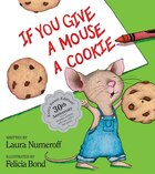 If You Give A Mouse A Cookie: Extra Sweet Edition: Extra Sweet Edition