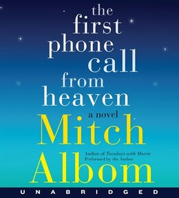 Book The First Phone Call From Heaven Unabridged Cd: A Novel by Mitch Albom
